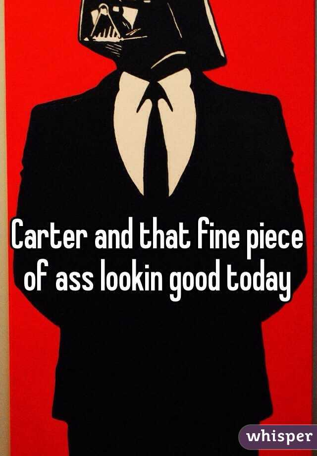 Carter and that fine piece of ass lookin good today