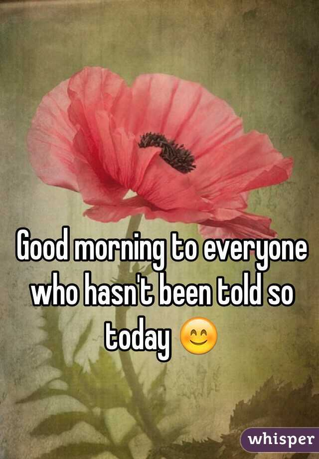 Good morning to everyone who hasn't been told so today 😊