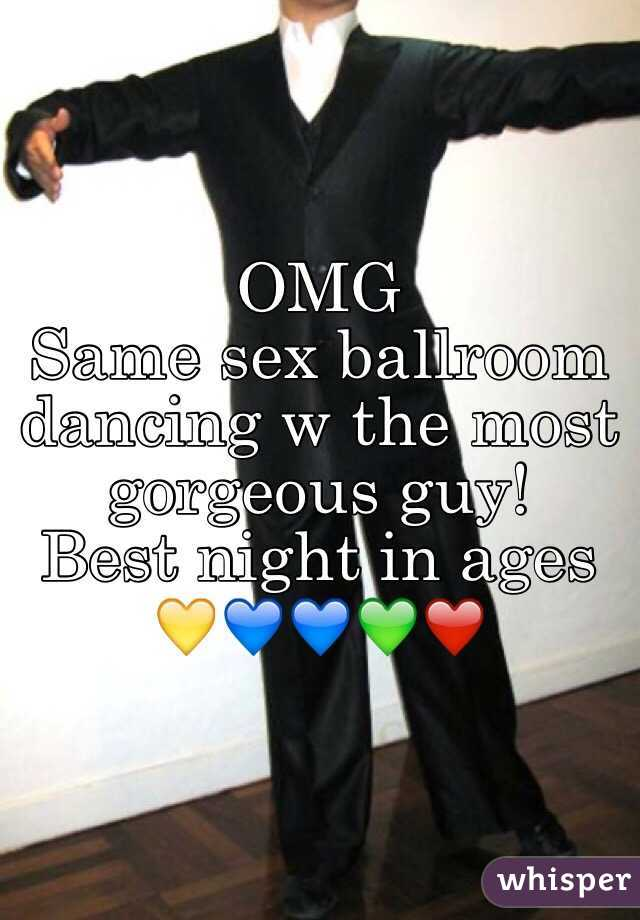 OMG  Same sex ballroom dancing w the most gorgeous guy! Best night in ages 💛💙💙💚❤️