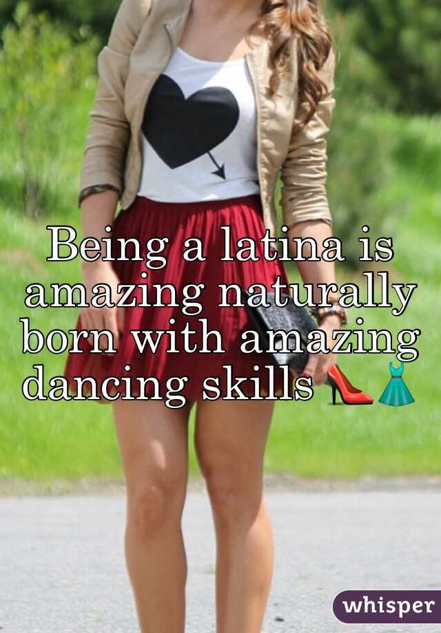 Being a latina is amazing naturally born with amazing dancing skills 👠👗