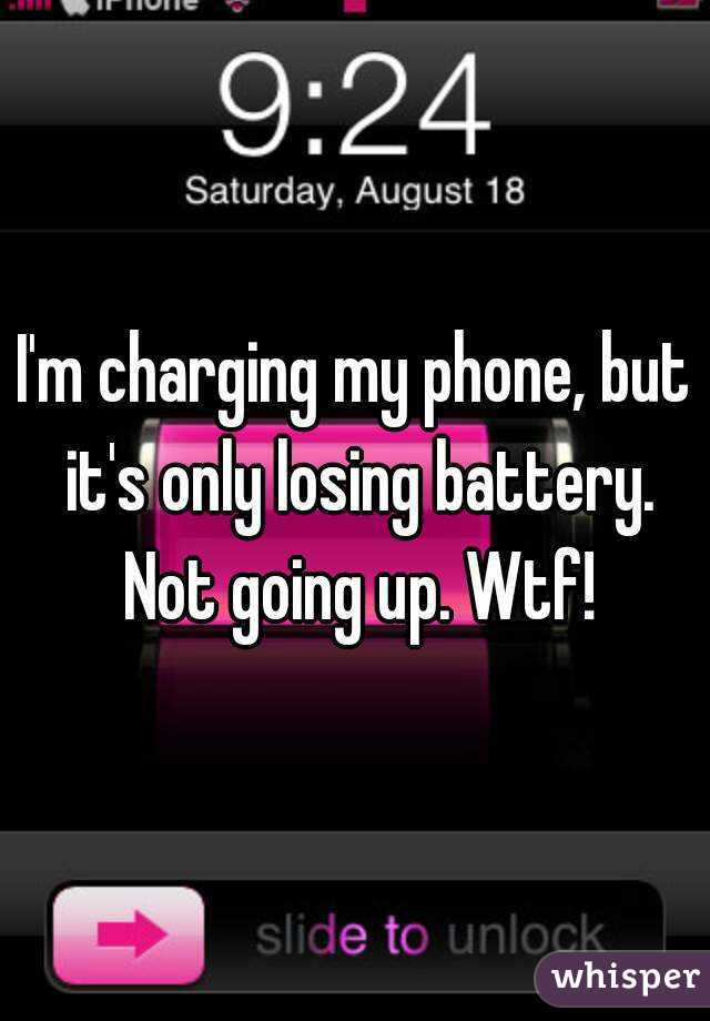 I'm charging my phone, but it's only losing battery. Not going up. Wtf!