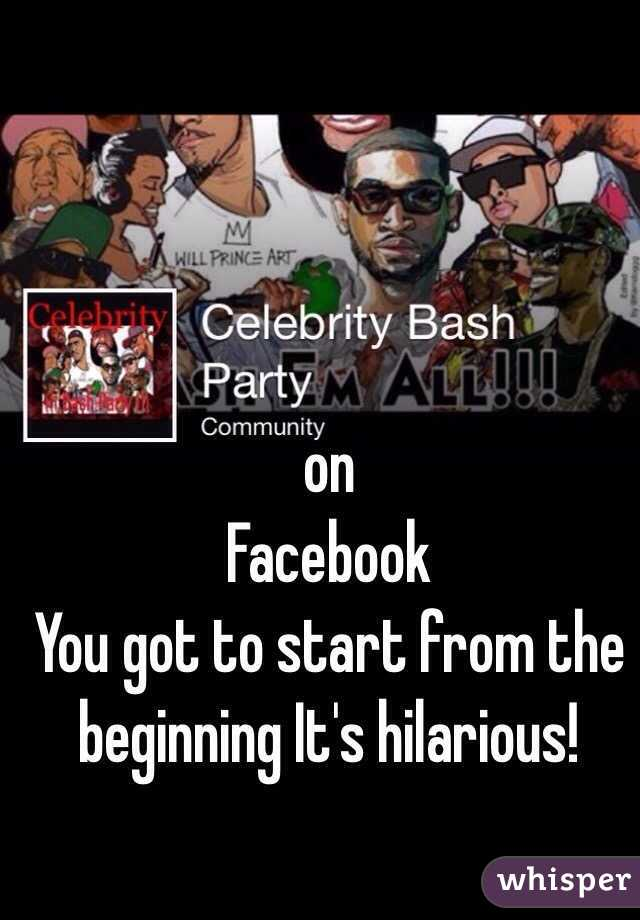 on  Facebook  You got to start from the beginning It's hilarious!