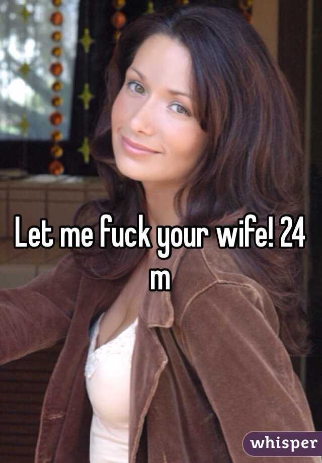 Lrt me fuck your wife