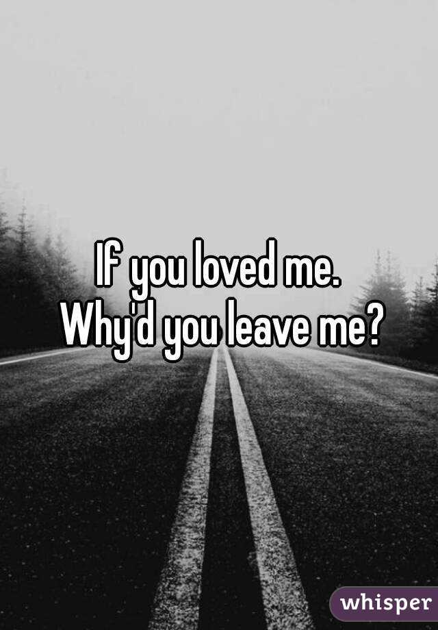 If You Loved Me Why D You Bequeath Me