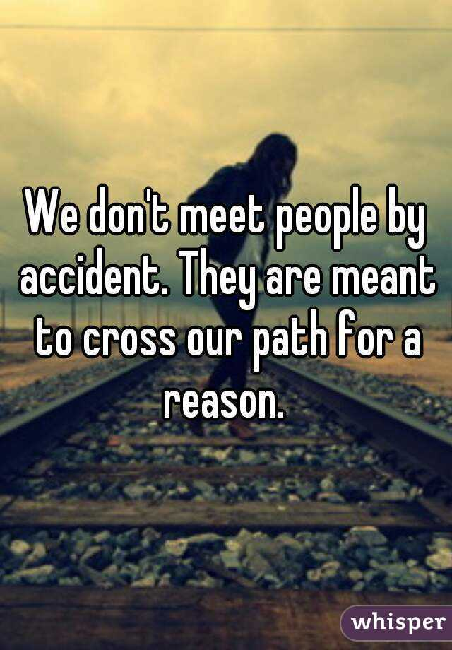 people cross our path for a reason