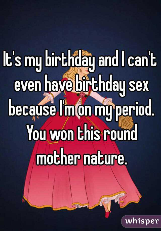 Its my birthday looking for birthday sex with a girl
