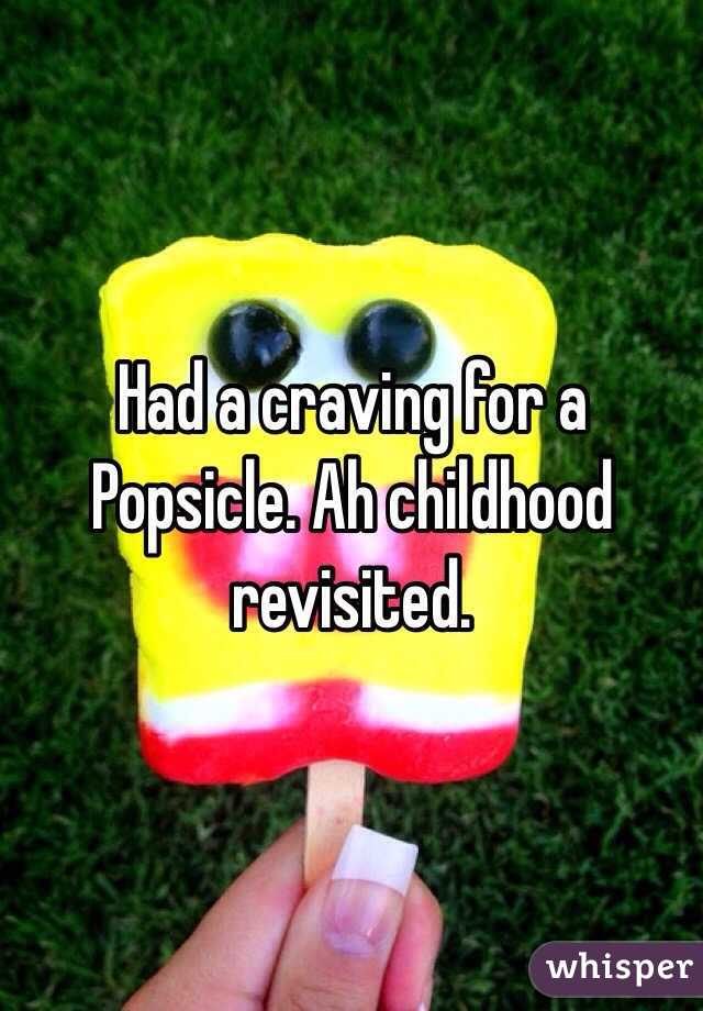 Had a craving for a Popsicle. Ah childhood revisited.