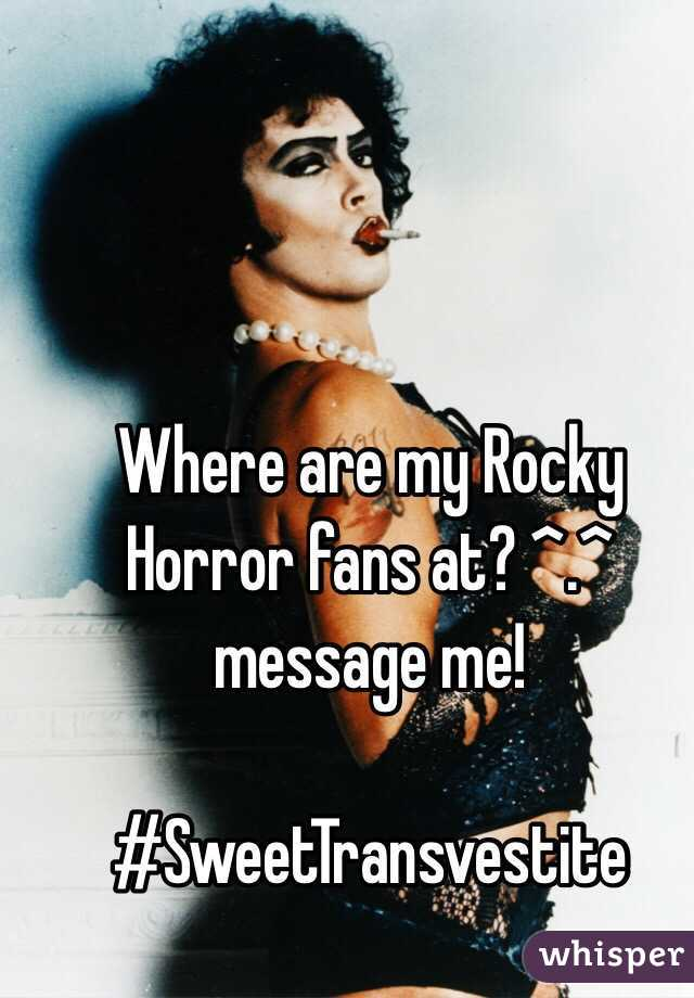 Where are my Rocky Horror fans at? ^.^ message me!  #SweetTransvestite