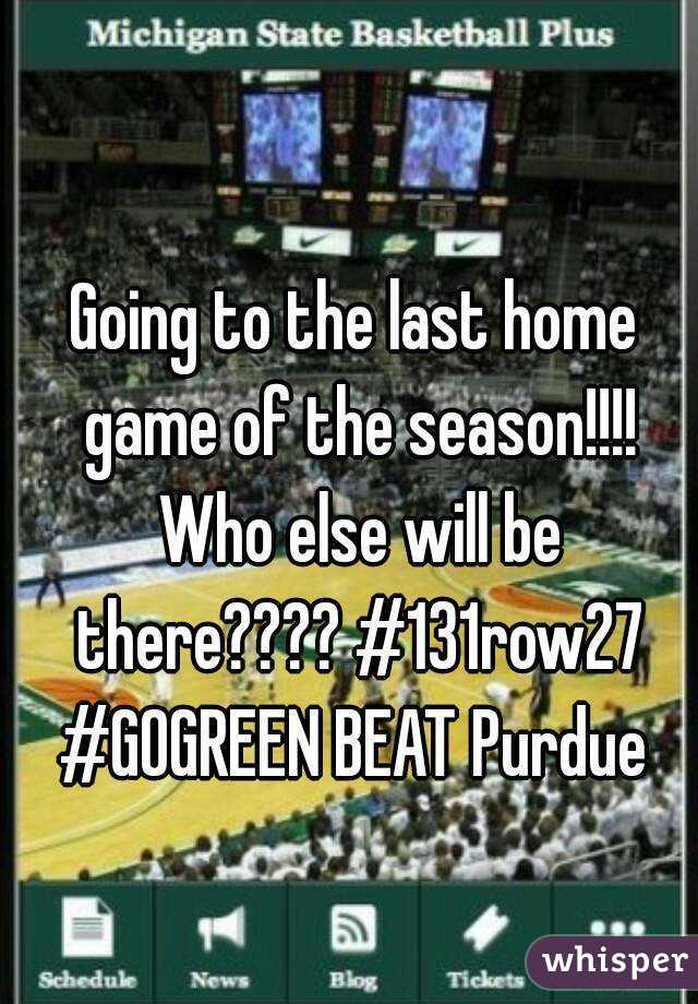 Going to the last home game of the season!!!! Who else will be there???? #131row27 #GOGREEN BEAT Purdue