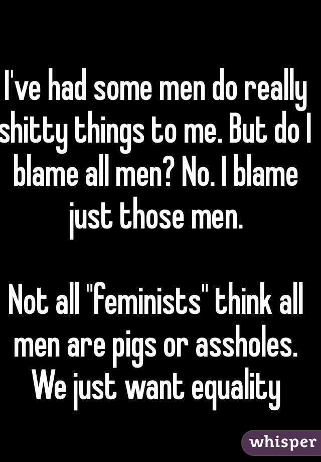 assholes Pigs are