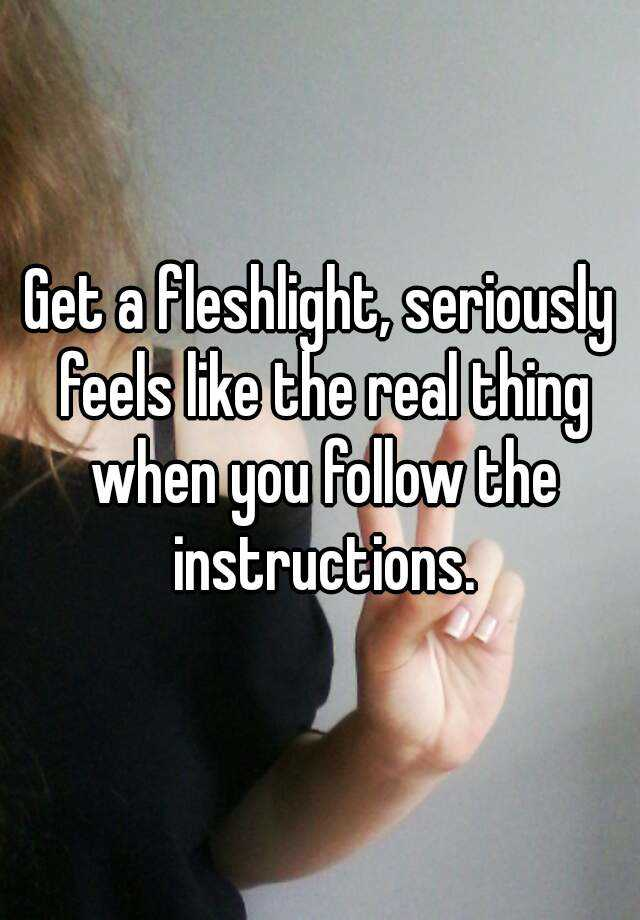 Get A Fleshlight Seriously Feels Like The Real Thing When You