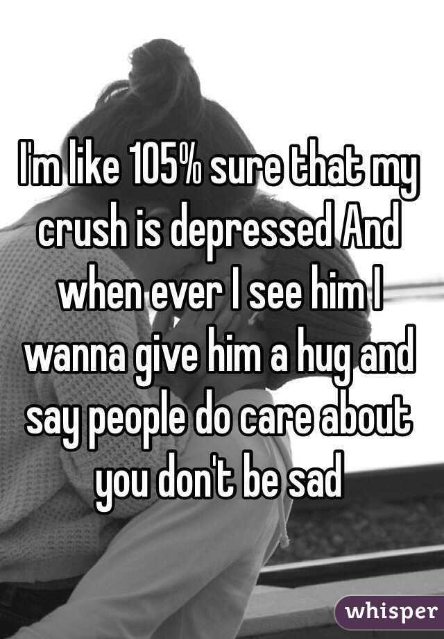 my crush has depression