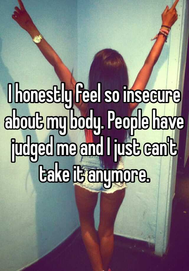 I feel so insecure about my body