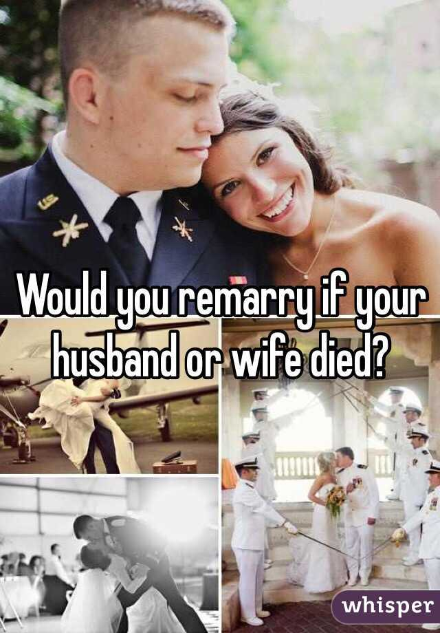 If your spouse dies can you remarry