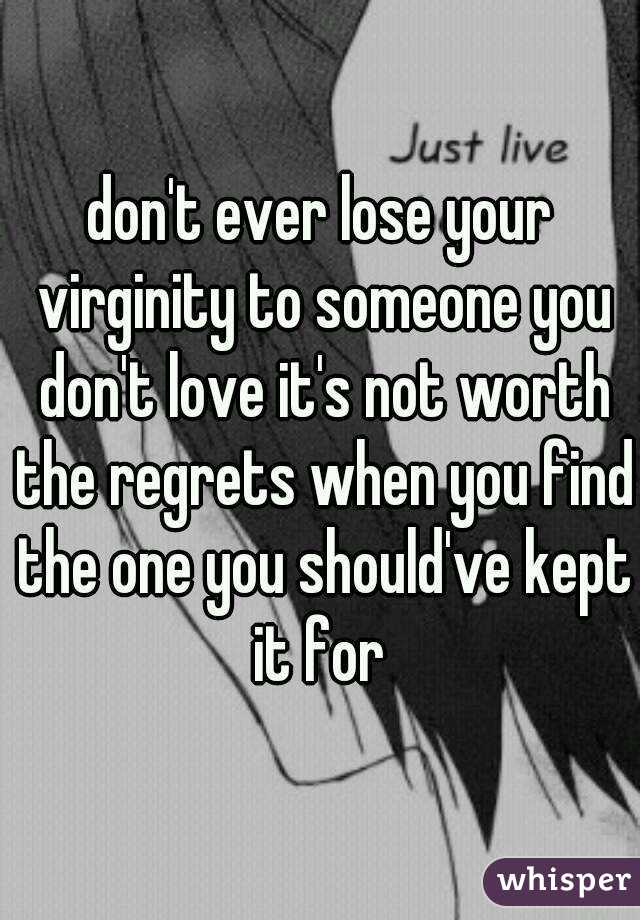 Donu0027t Ever Lose Your Virginity To Someone You Donu0027t Love Itu0027s Not Worth The  ...