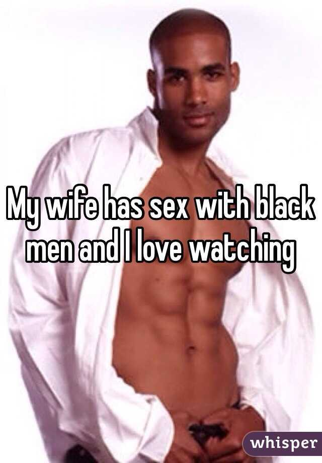 Watching My Wife With A Black Man