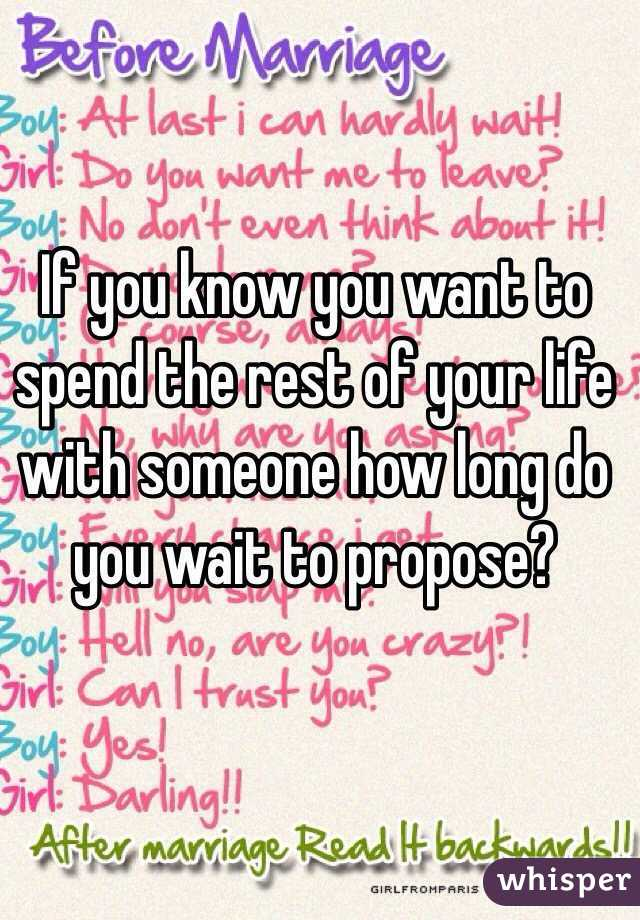 You Know You Want To Spend The Rest Of Your Life With Someone How