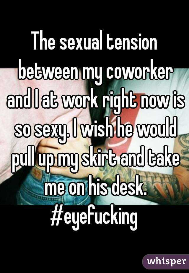 Sexual tension in the workplace
