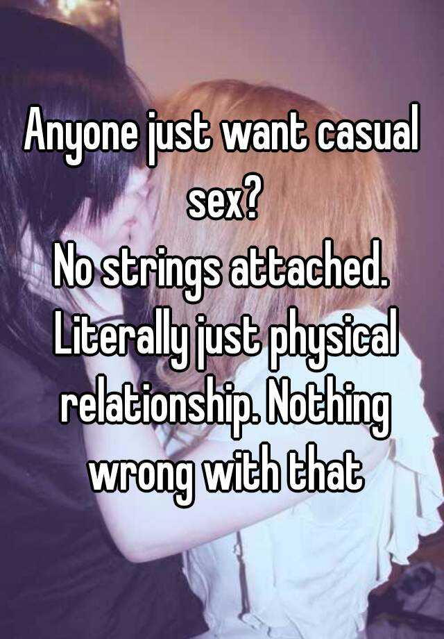 i want casual sex