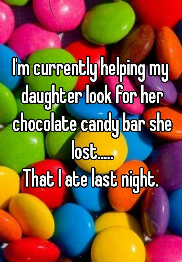 I M Curly Helping My Daughter Look For Her Chocolate Candy Bar She Lost That Ate Last Night
