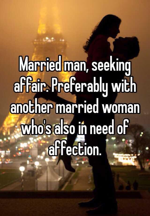 Married man seeking affair