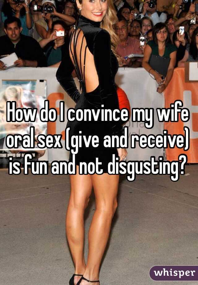 Give your wife oral sex
