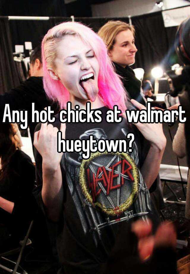 Hot chicks at walmart
