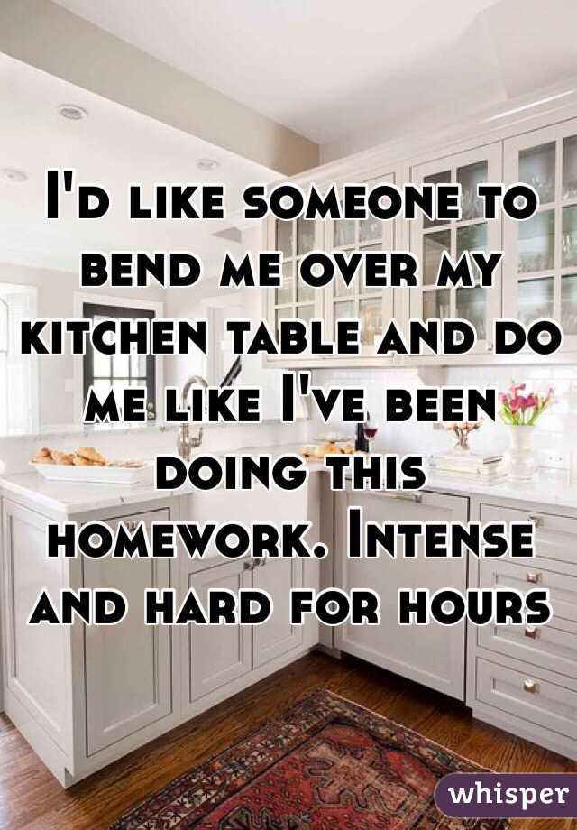 Id like someone to bend me over my kitchen table and do me like i id like someone to bend me over my kitchen table and do me like workwithnaturefo