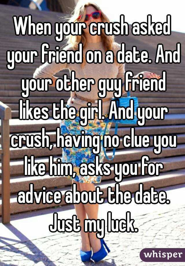 Friend Dating Likes Guy Your A