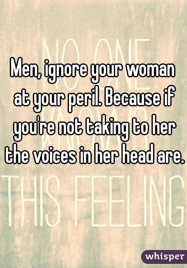 Ignore when women men Why Men