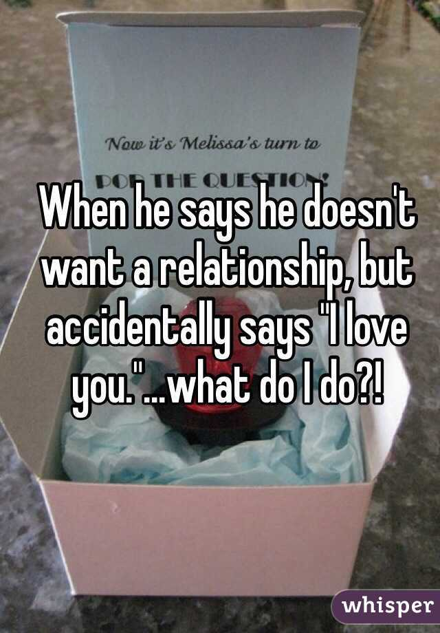 What does it mean when a guy says i love you but your not dating