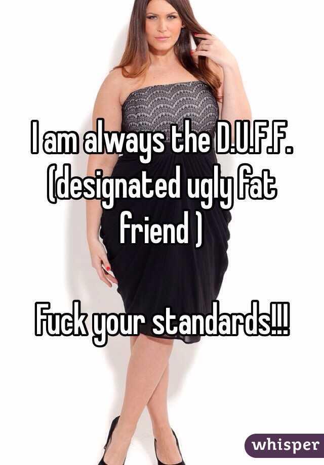 Designated Ugly Fat Friend