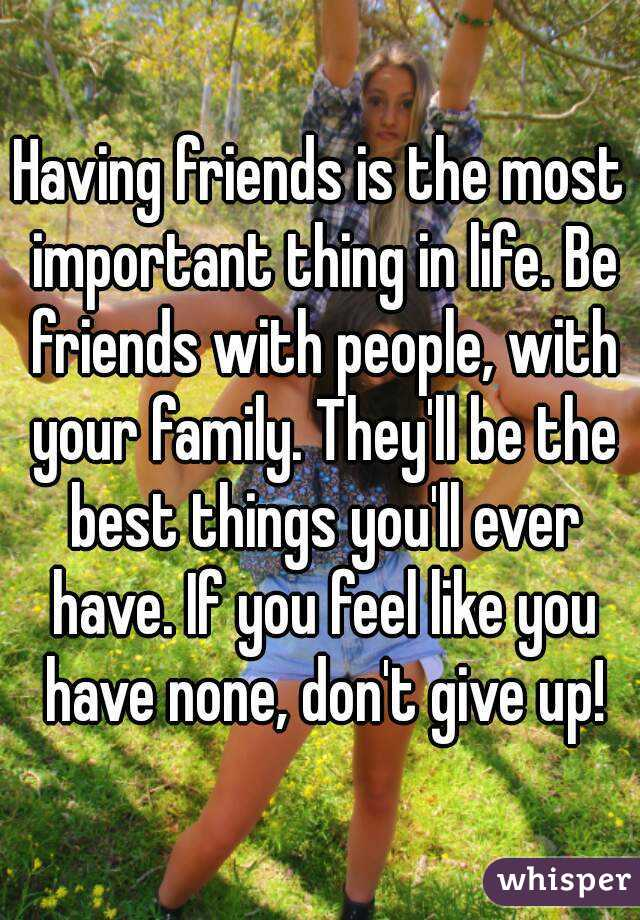 friends are not important in life