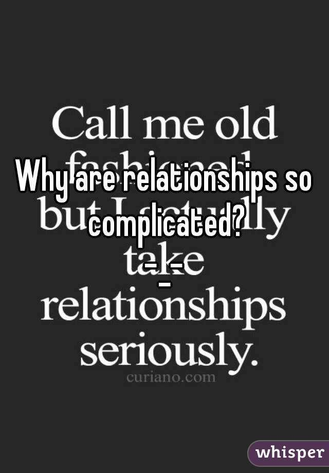 why are relationships complicated
