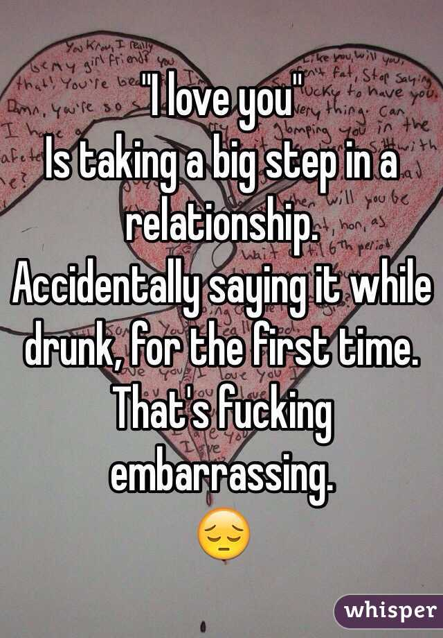 Saying i love you when drunk