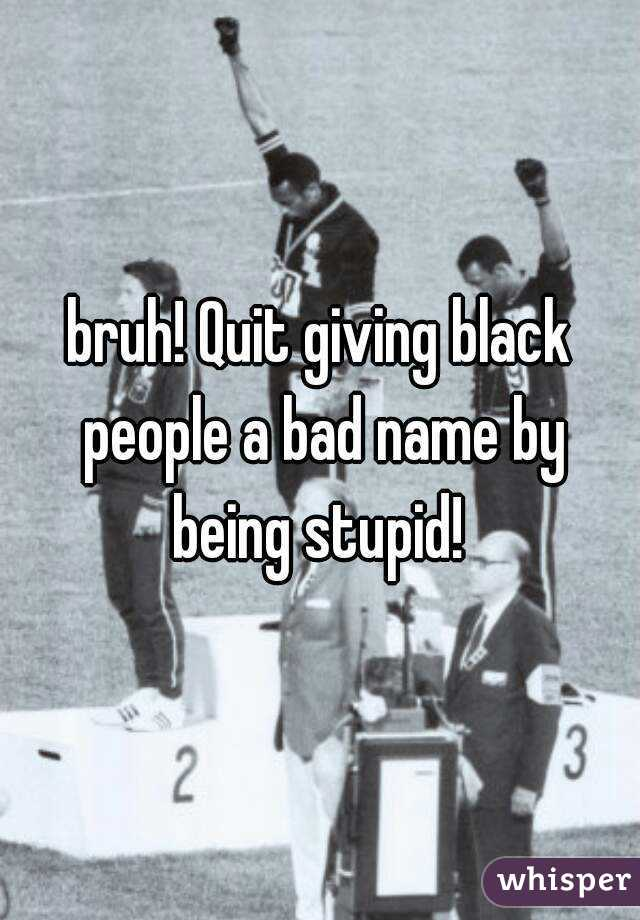 Bad names for black people