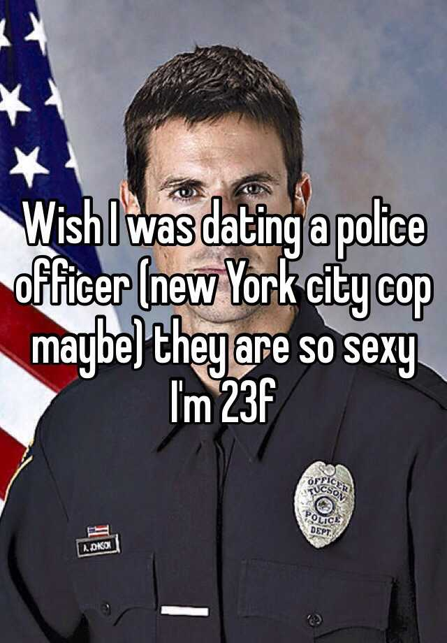 I am dating a police officer