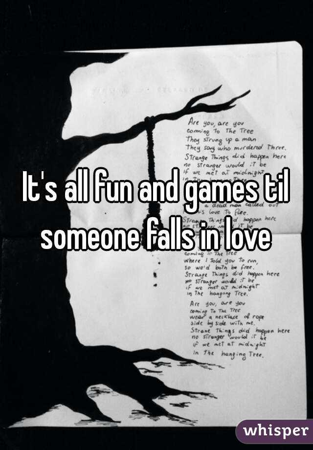 Its all fun and games until someone falls in love