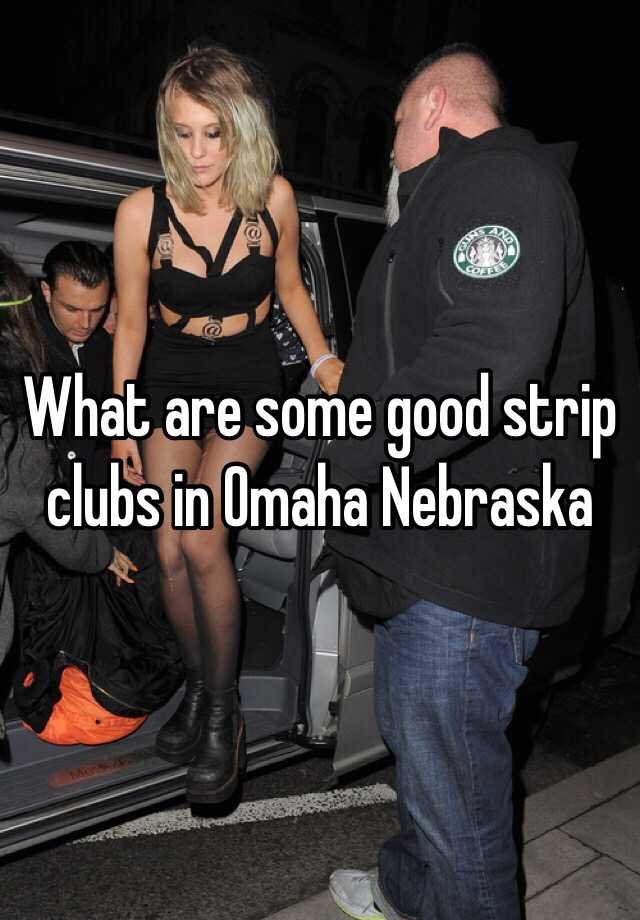 Pity, Omaha nebraska strip nice answer