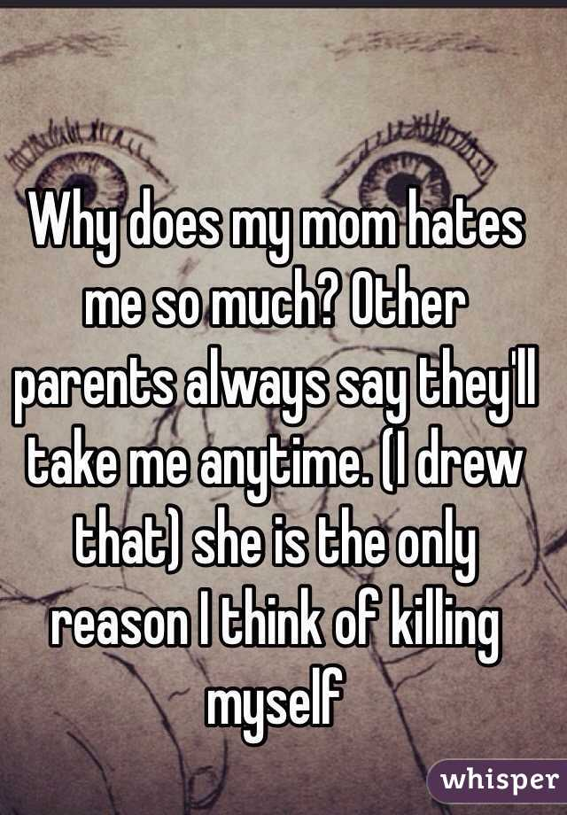 What Should I Do If My Mom Hates Me