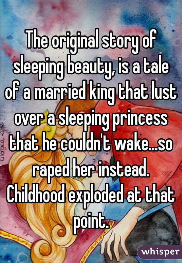 The original story of sleeping beauty, is a tale of a married king