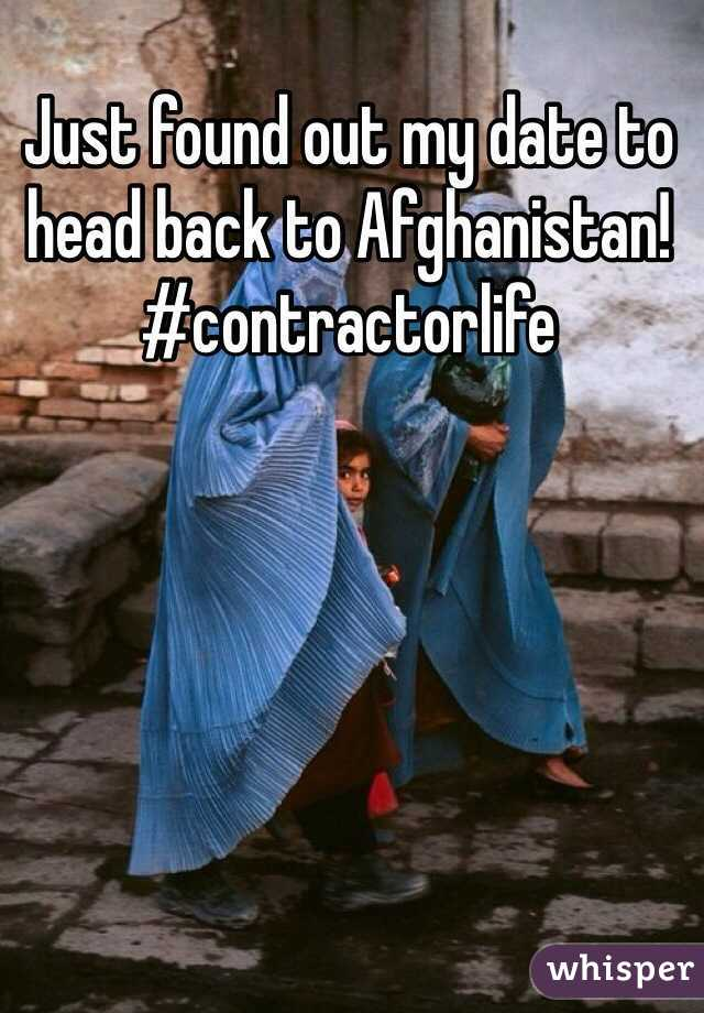 Just found out my date to head back to Afghanistan! #contractorlife