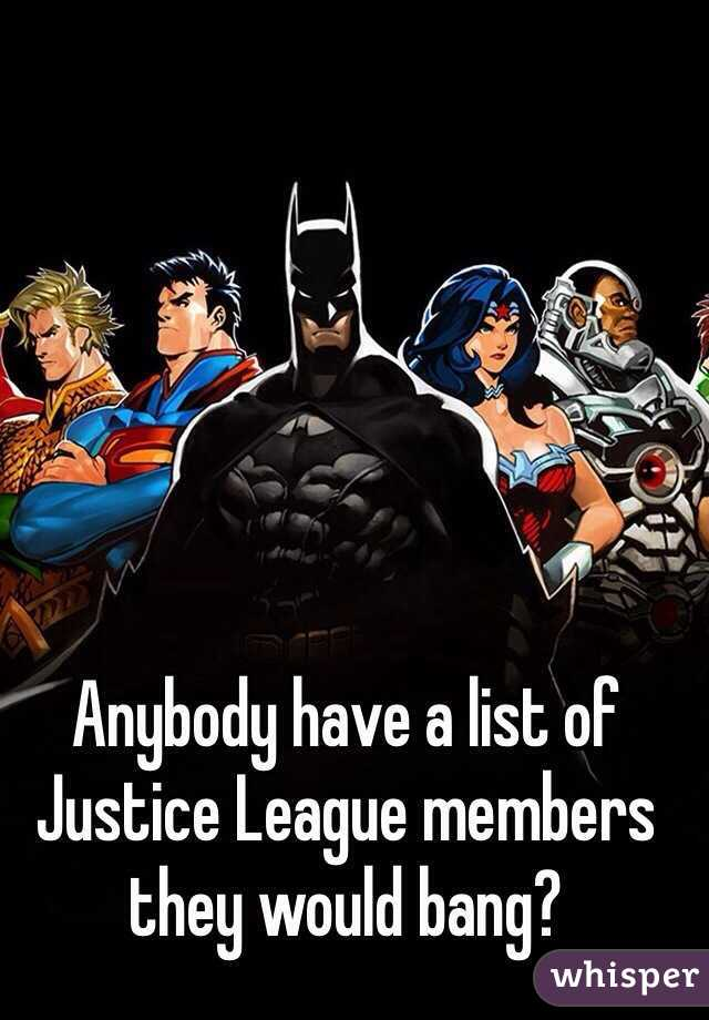 Anybody have a list of Justice League members they would bang?