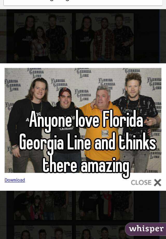 Anyone love Florida Georgia Line and thinks there amazing