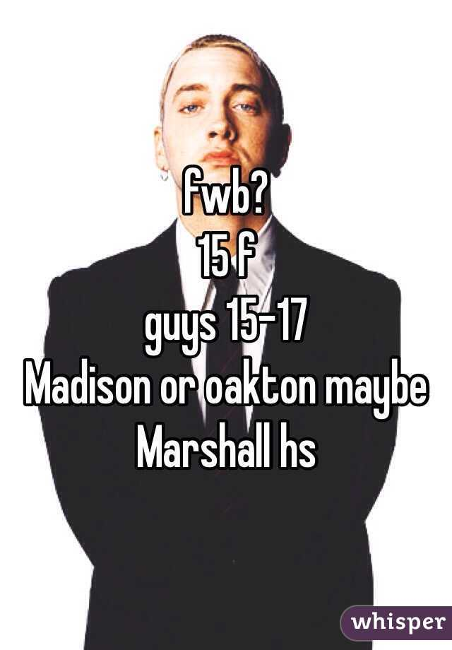 fwb? 15 f guys 15-17  Madison or oakton maybe Marshall hs