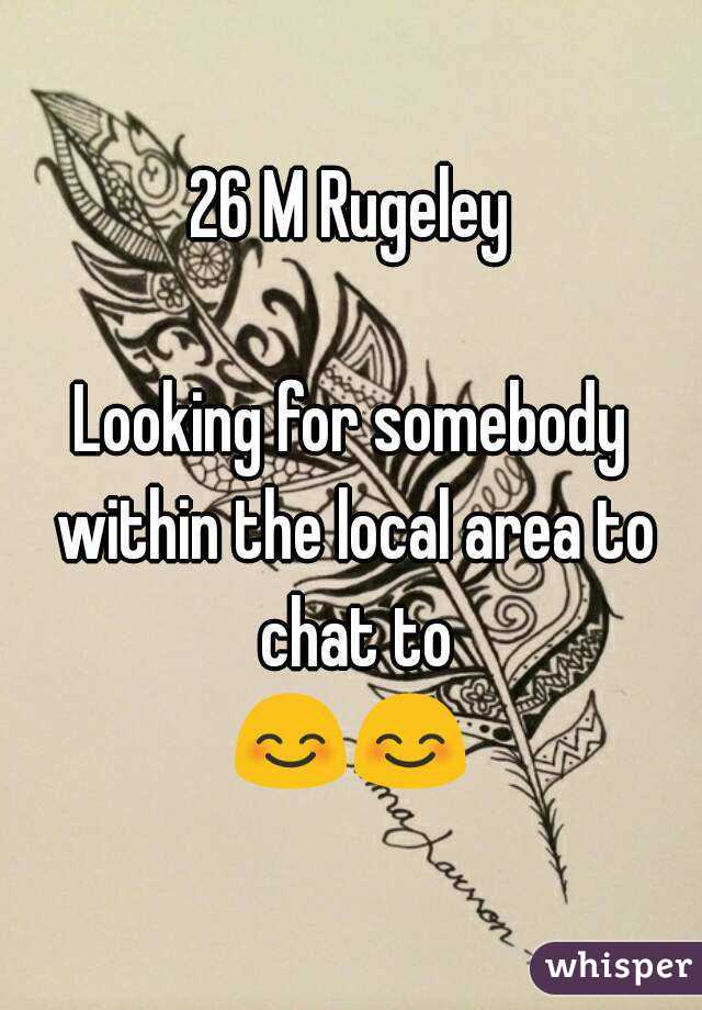 26 M Rugeley  Looking for somebody within the local area to chat to 😊😊