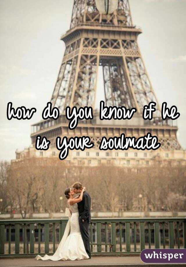 how do you know if he is your soulmate