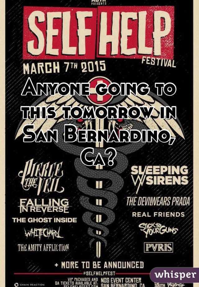 Anyone going to this tomorrow in San Bernardino, Ca?