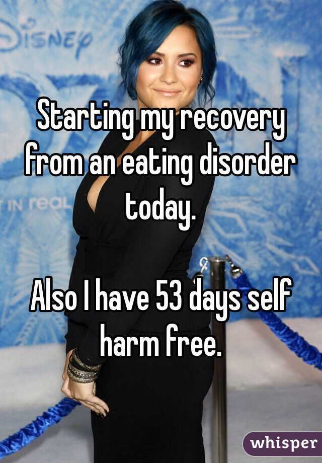 Starting my recovery from an eating disorder today.   Also I have 53 days self harm free.