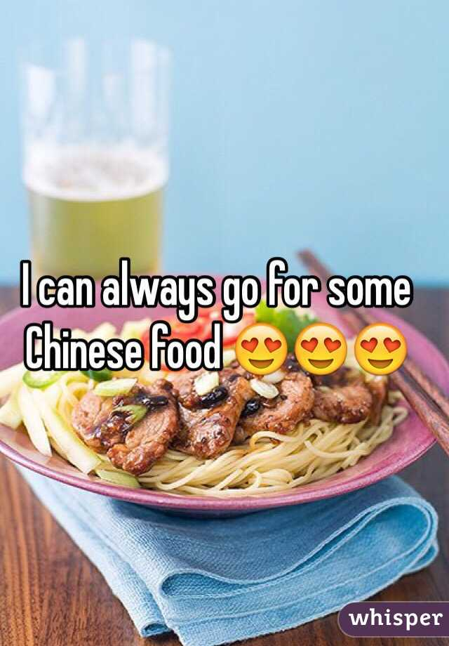 I can always go for some Chinese food 😍😍😍